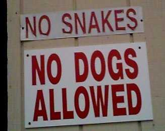 No snakes, no dogs allowed